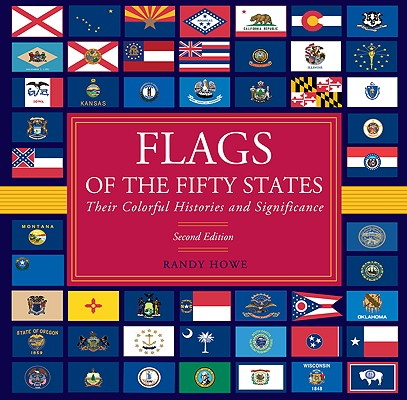 Flags of the Fifty States By Howe, Randy